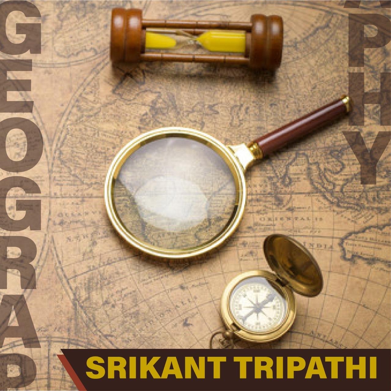 Srikant Tripathi - INDIAN & WORLD GEOGRAPHY