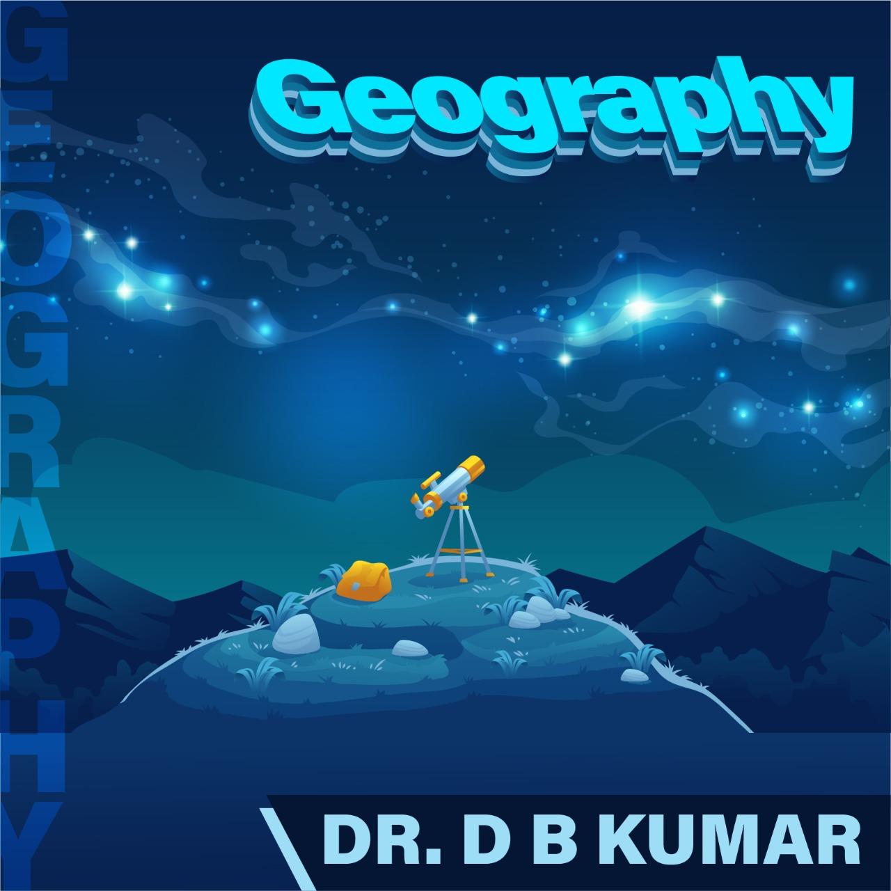 Dr D B Kumar - INDIAN & WORLD GEOGRAPHY