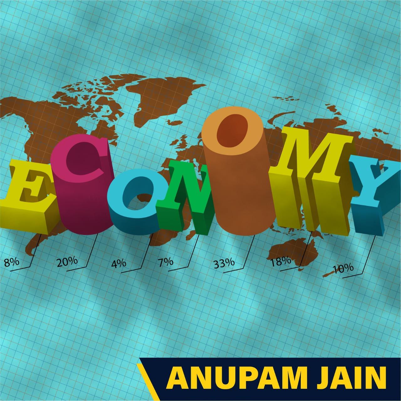 Anupam Jain - INDIAN ECONOMY