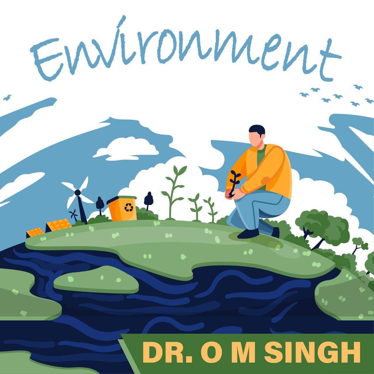 Dr O M Singh - ECOLOGY & ENVIRONMENT
