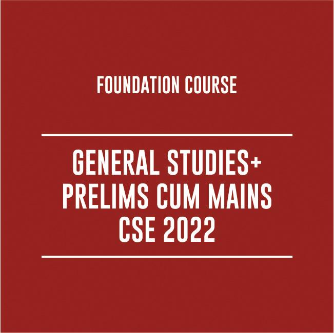 GENERAL STUDIES PRELIMS CUM MAINS CSE 2022