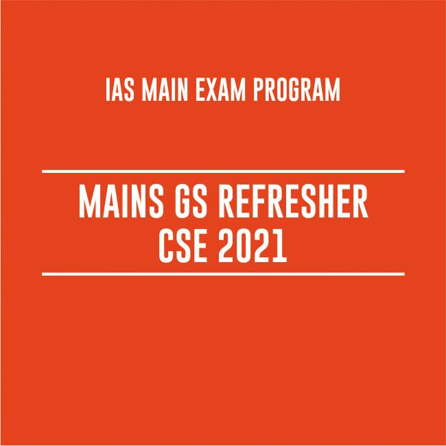 MAINS GS REFRESHER CSE 2021