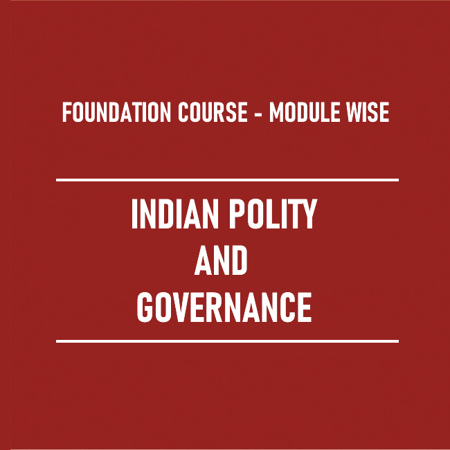 Indian Polity and Governance (Including Social Justice)