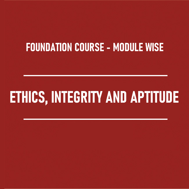 Ethics, Integrity and Aptitude (including Answer writing practice on Case Studies)