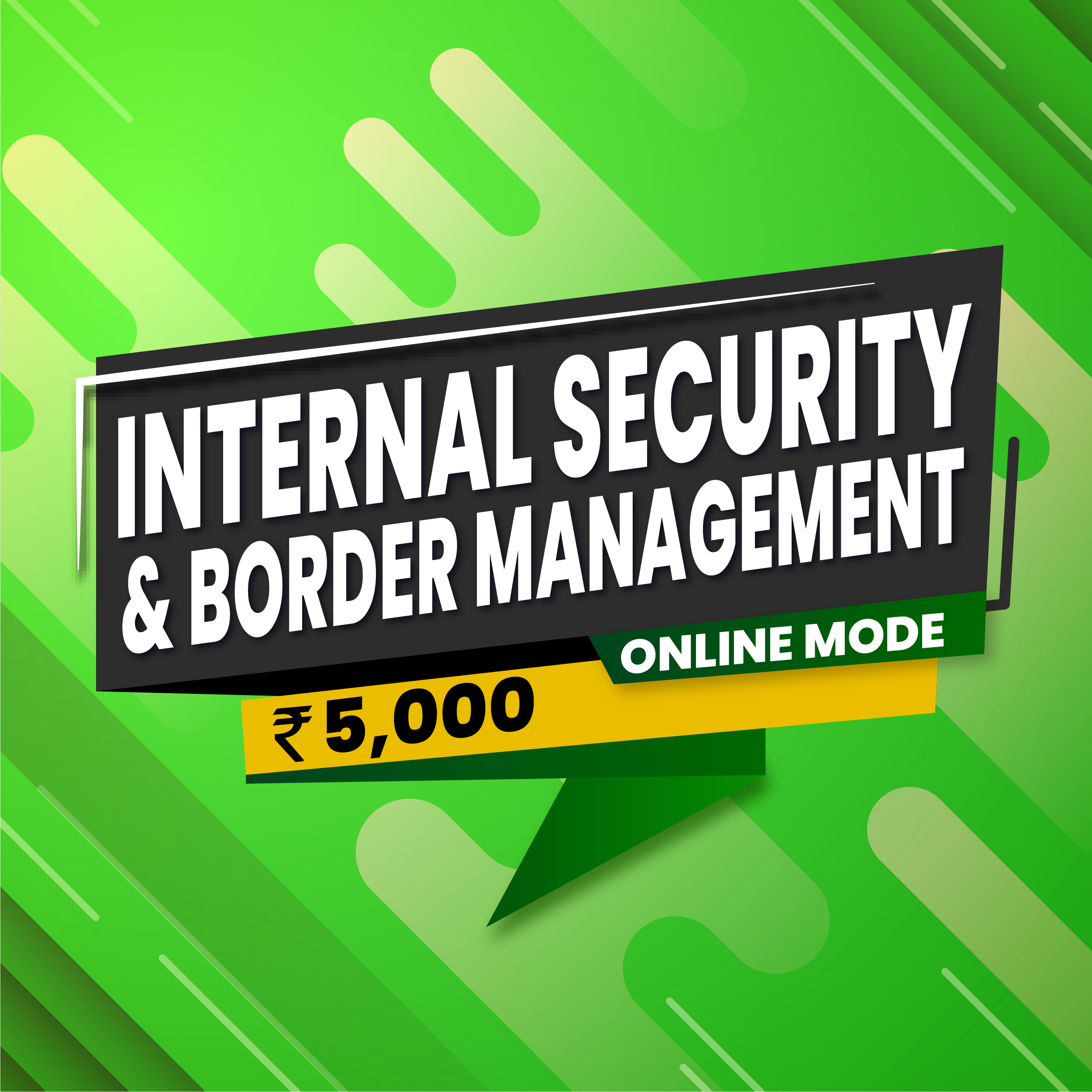 Internal Security, Border and Disaster Management
