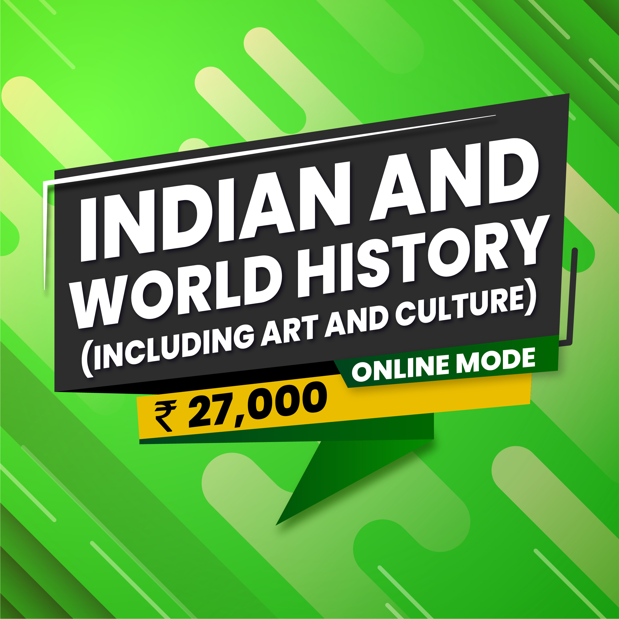 Indian and World History (Including Art and Culture)