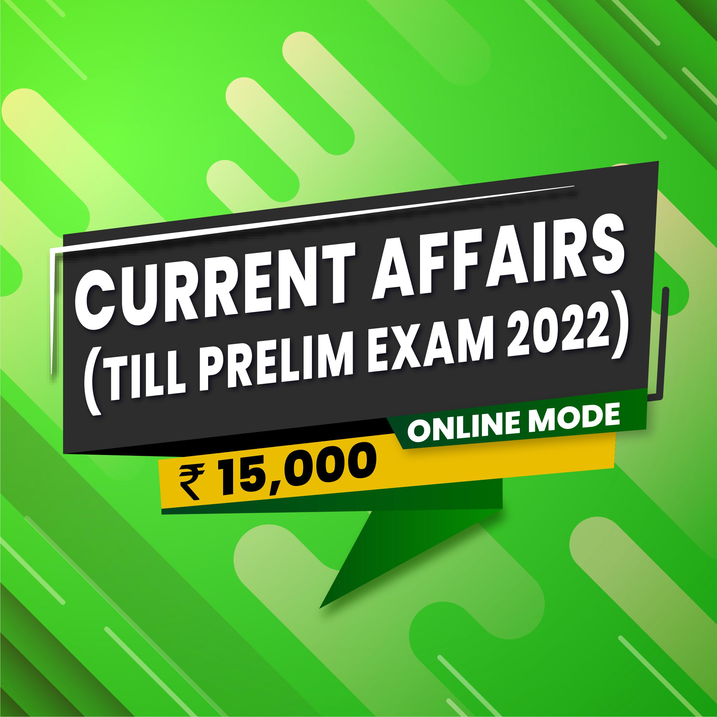 Current Affairs ( Till Prelim Exam 2022)