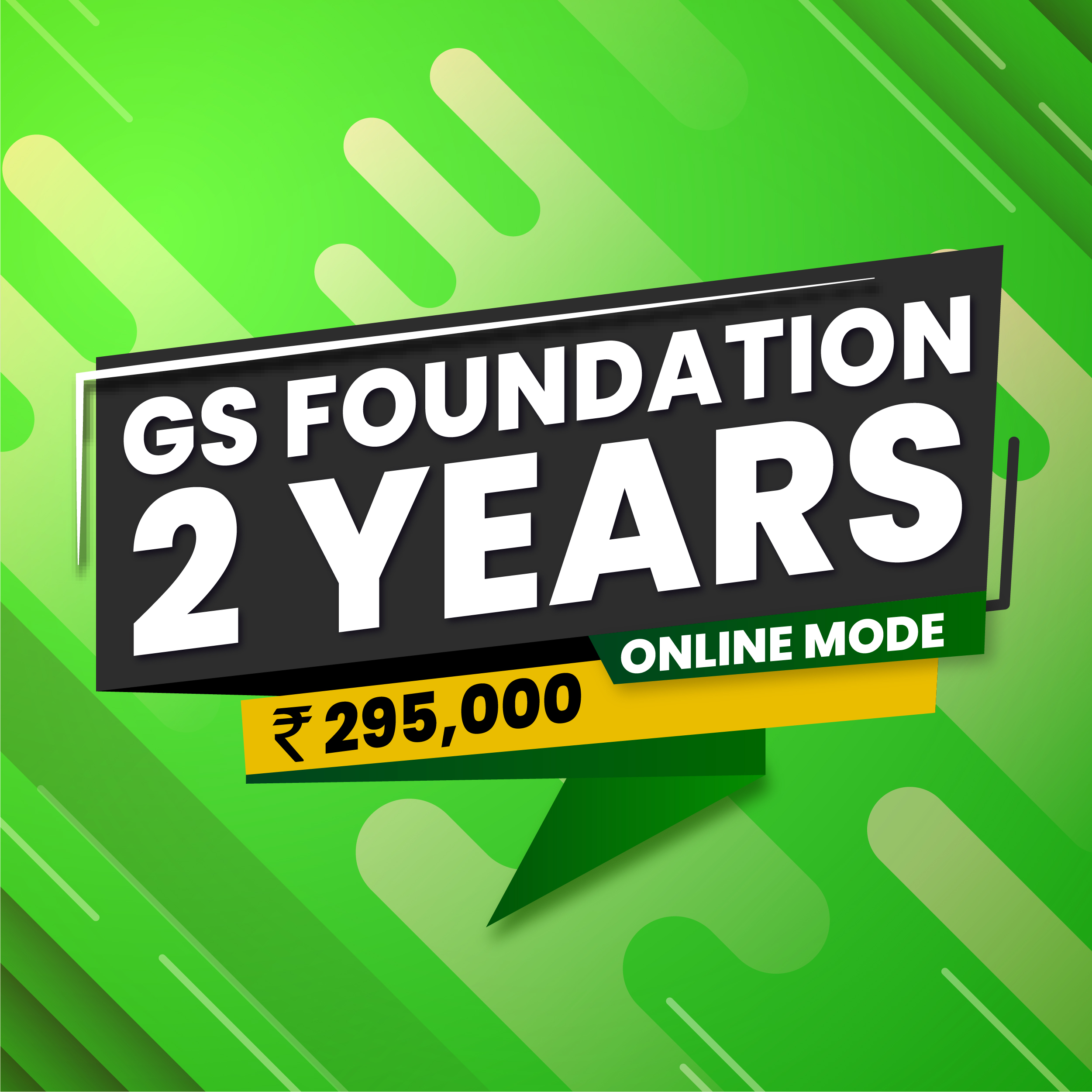 GS FOUNDATION 2 YEARS